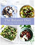 Pure Package The Balance Diet by Irvine, Jennifer (2013) Hardcover