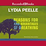 Reasons for and Advantages of Breathing: Short Story Collection | Lydia Peelle