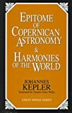 Epitome of Copernican Astronomy and Harmonies of the World (Great Minds Series)