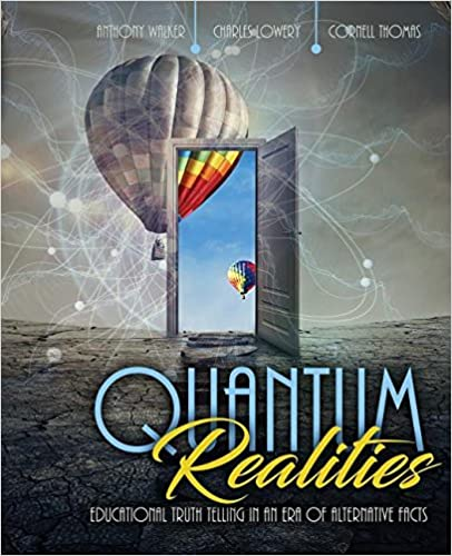 Book Quantum Realities: Educational Truth Telling in an Era of Alternative Facts