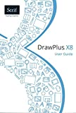 DrawPlus X8 User Guide by Serif Europe Limited (2015-03-23)
