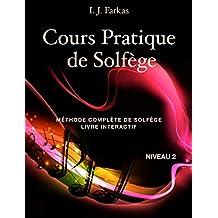 Cours Pratique de Solfège, Niveau 2: Méthode Complète de Solfège, Livre Interactif, Niveau 2 (French Edition)