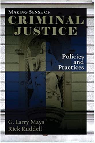 Making Sense of Criminal Justice: Policies and Practices by Mays, G. Larry, Ruddell, Rick 1st (first) 2007 edition [Paperback(2007)]