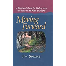 Amazon jim smoke books biography blog audiobooks kindle moving forward a devotional guide for finding hope and peace in the midst of divorce fandeluxe Gallery