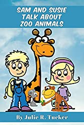 Sam and Susie Talk about Zoo Animals (Fun with Friends Book 1)