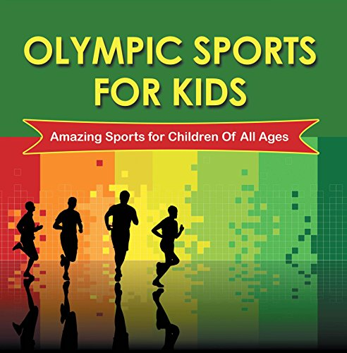 Olympic Sports For Kids : Amazing Sports for Children Of All Ages: Olympic Books for Kids (Children