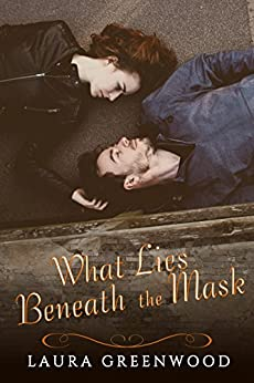 What Lies Beneath the Mask (Curtain Call Book 1) by [Greenwood, Laura]