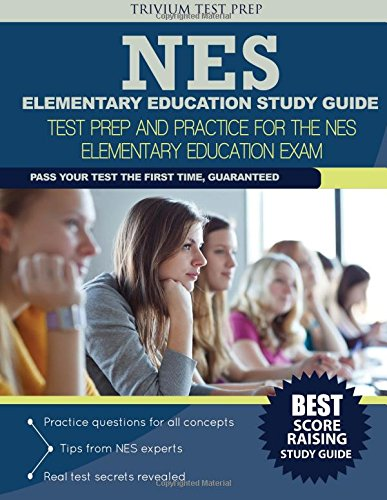 NES Elementary Education Study Guide: Test Prep and Practice for the NES Elementary Education Exam