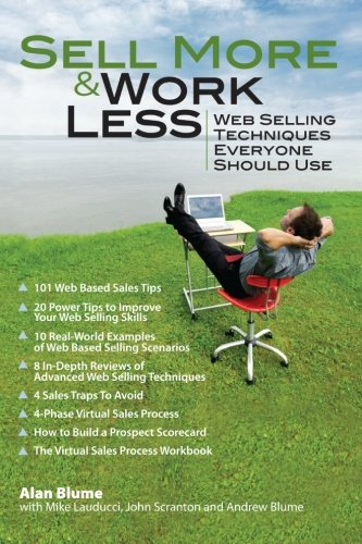 Sell More U0026 Work Less: Web Selling Techniques Everyone Should Use: Alan H  Blume, Mike Lauducci, John Scranton, Andrew Blume: 9781466312395:  Amazon.com: ...