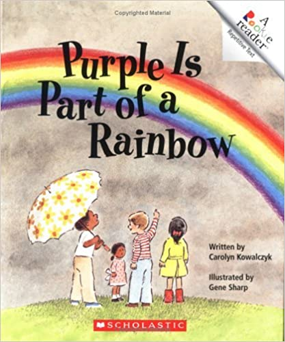 Purple Is Part of a Rainbow (Rookie Reader Repetitive Text) by Carolyn Kowalczyk (1985-12-05)