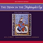 The Djinn in the Nightingale's Eye | A. S. Byatt