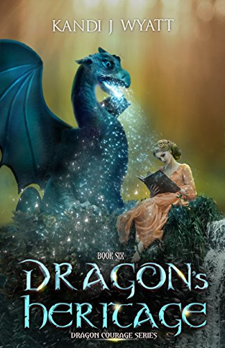 Dragon's Heritage (Dragon Courage Book 6) by [Wyatt, Kandi J]