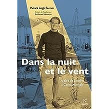 Dans la nuit et le vent: À pied de Londres à Constantinople (1933-1935) (French Edition)
