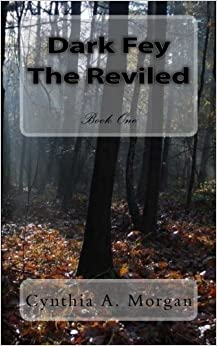 Dark Fey, The Reviled: Volume 1