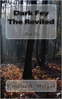 Dark Fey, The Reviled: Volume 1
