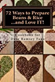 72 Ways to Prepare Beans & Rice...and Love IT!: Cookbook for Dave Ramsey Fans