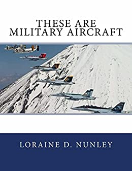 These Are Military Aircraft by [Nunley, Loraine]