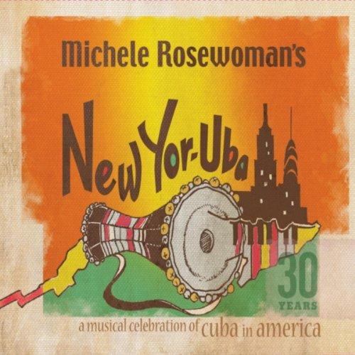 Michele Rosewoman's New Yor-Uba: 30 Years! A Musical Celebration of Cuba in America