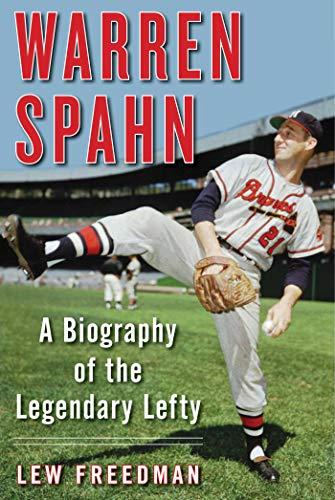 - Warren Spahn: A Biography of the Legendary Lefty