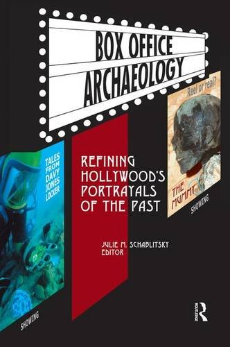 Box Office Archaeology: Refining Hollywood's Portrayals Of The Past