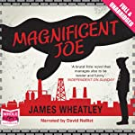 Magnificent Joe | James Wheatley