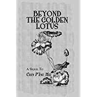 Beyond The Golden Lotus (English Edition)