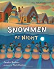Snowmen at Night, by Caralyn Buehner