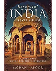 Essential India Travel Guide: A Must Have Guide for the Westerners