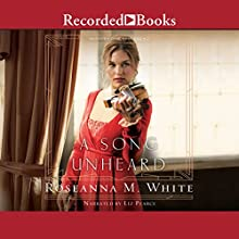 A Song Unheard Audiobook by Roseanna M. White Narrated by Liz Pearce