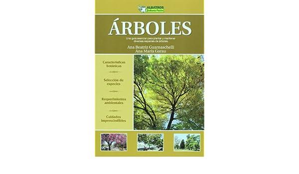 Arboles. Una guia esencial para plantar y mantener diversas especies de arboles (Jardineria practica / Practical Gardening) (Spanish Edition): Ana Beatriz ...