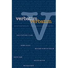 Verbatim: Contemporary Documentary Theatre
