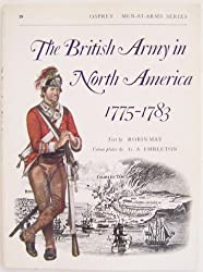 The British Army in North America 1775-83 (Men-At-Arms Series, 39)