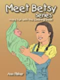 Meet Betsy Series, Ann Fisher, 1491848901