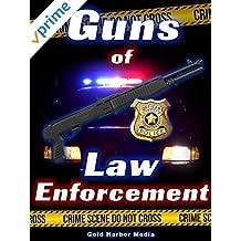 Guns of Law Enforcement