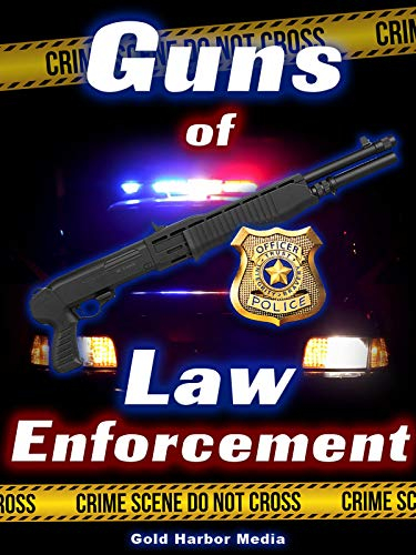 - Guns of Law Enforcement