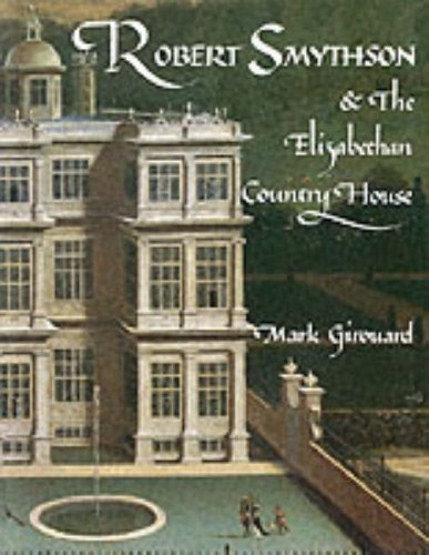 robert-smythson-and-the-elizabethan-country-house