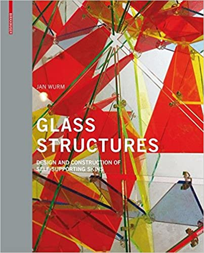 Glass Structures: Jan Wurm: 9783764376086: Amazon com: Books