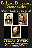 Image of Balzac, Dickens, Dostoevsky: Master Builders of the Spirit