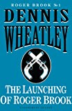 The Launching of Roger Brook by Dennis Wheatley front cover