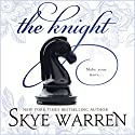 The Knight Audiobook by Skye Warren Narrated by Kylie Stewart