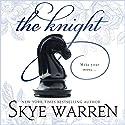 The Knight Hörbuch von Skye Warren Gesprochen von: Kylie Stewart