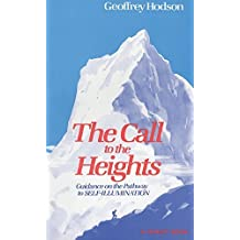 The Call to the Heights: Guidance on the Pathway to Self-Illumination (Quest Book) by Geoffrey Hodson (1987-01-01)