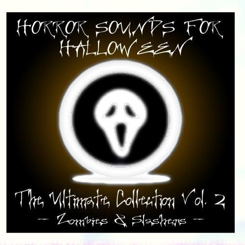 Horror Sounds For Halloween - The Ultimate Collection Volume 2 (Zombies & Slashers) by Dr. Sound Effects (2009-10-13?]()