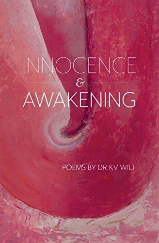 Innocence & Awakening by Dr KV Wilt (2016-06-10)