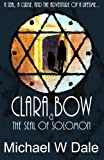 Clara Bow and the Seal of Solomon, Michael Dale, 1477476040