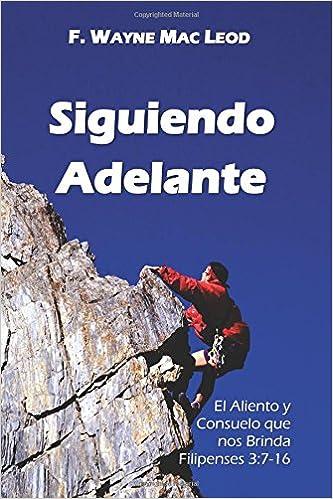 Siguiendo Adelante: El Aliento y Consuelo que nos Brinda ...