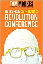 Notes From Seth Godin's Revolution Conference