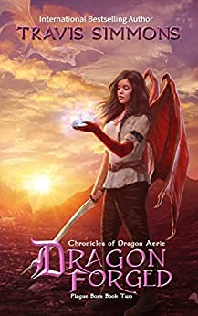 Dragon Forged: Chronicles of Dragon Aerie (Plague Born Book 2) by [Simmons, Travis]