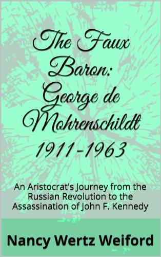 The Faux Baron: George de Mohrenschildt - Mohrenschildt De George
