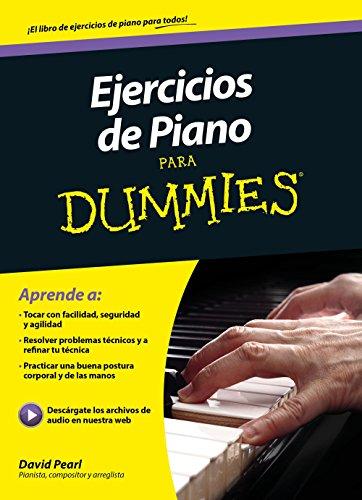Ejercicios de piano para Dummies (Spanish Edition)